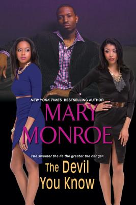 Click for more detail about The Devil You Know by Mary Monroe