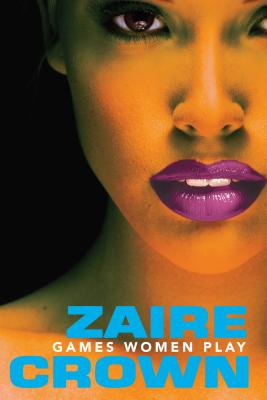 Book Cover Games Women Play (Dafina Fiction) by Zaire Crown
