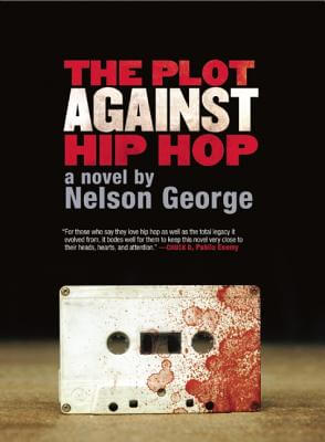 Click for more detail about The Plot Against Hip Hop: A Novel (A D Hunter Mystery) by Nelson George