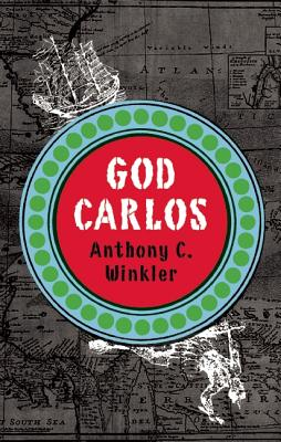 Click for more detail about God Carlos by Anthony C. Winkler
