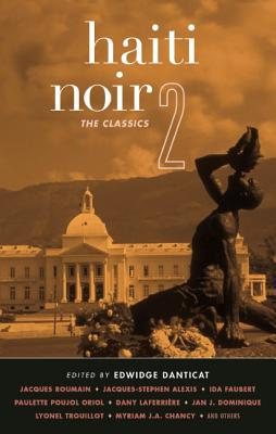 Book Cover Haiti Noir 2: The Classics by Edwidge Danticat