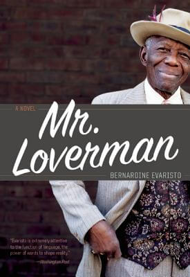 Click for more detail about Mr. Loverman by Bernardine Evaristo