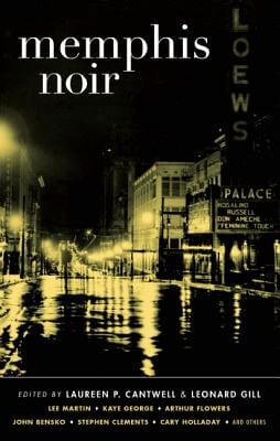 Click for more detail about Memphis Noir by Laureen Cantwell and Leonard Gill