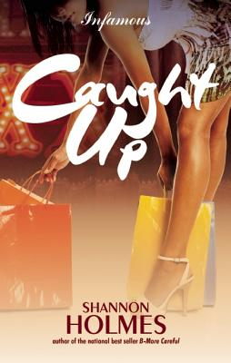 Click for more detail about Caught Up by Shannon Holmes