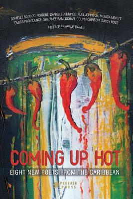 Click for more detail about Coming Up Hot: Eight New Poets from the Caribbean by Peekash Press