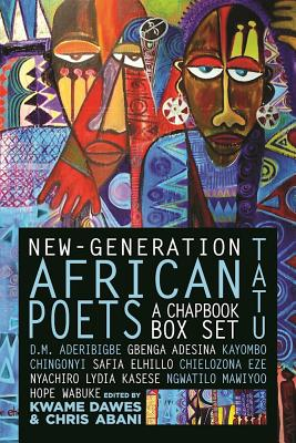 Click for more detail about New-Generation African Poets: A Chapbook Box Set (Tatu) by Kwame Dawes