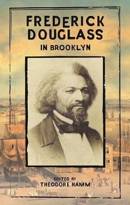 Click for more detail about Frederick Douglass in Brooklyn by Frederick Douglass
