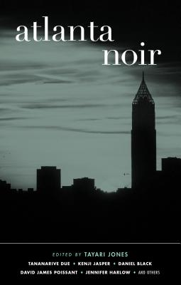 Click for more detail about Atlanta Noir by Tayari Jones