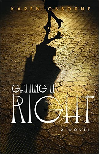 Click for more detail about Getting It Right by Karen E. Osborne