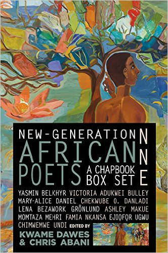 Click for more detail about New-Generation African Poets: A Chapbook Box Set (Nne) by Kwame Dawes and Chris Abani
