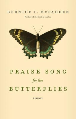 Click for more detail about Praise Song for the Butterflies by Bernice L. McFadden