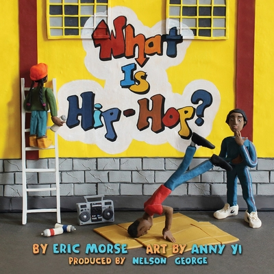Click for more detail about What Is Hip-Hop? by Eric Morse