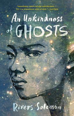 Click for more detail about An Unkindness of Ghosts by Rivers Solomon