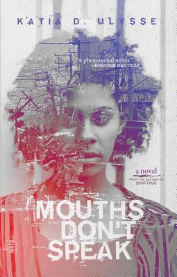 Click for more detail about Mouths Don't Speak by Katia D. Ulysse