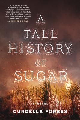 Click for more detail about A Tall History of Sugar by Curdella Forbes