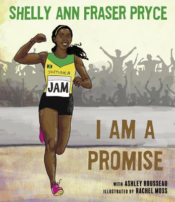 Click for more detail about I Am a Promise by Shelly-Ann Fraser-Pryce