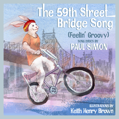Book Cover The 59th Street Bridge Song (Feelin' Groovy): A Children's Picture Book by Paul Simon