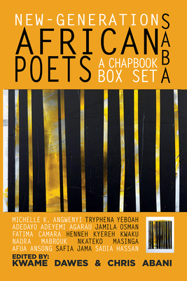 Click for more detail about New-Generation African Poets: A Chapbook Box Set (Saba) by Kwame Dawes and Chris Abani