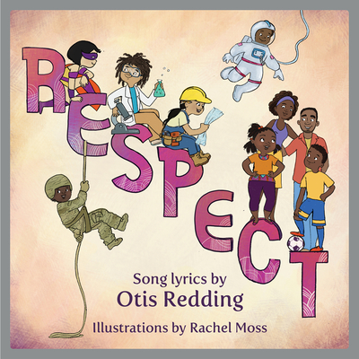 Book Cover Respect: A Children's Picture Book by Otis Redding