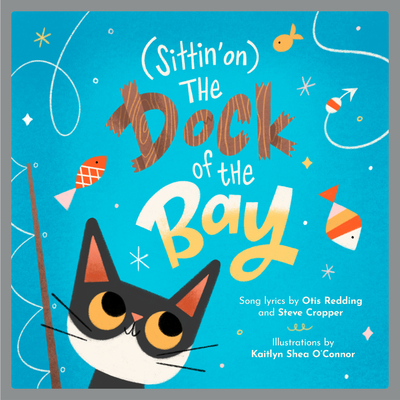 Click for a larger image of (sittin' On) the Dock of the Bay: A Children's Picture Book