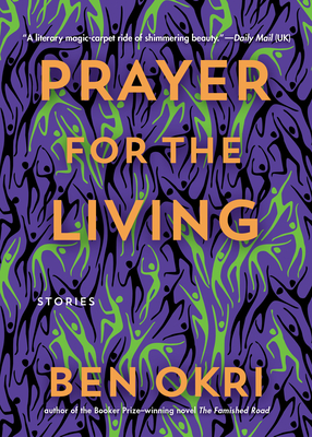 Click for more detail about Prayer for the Living by Ben Okri