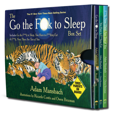 Book Cover The Go the Fuck to Sleep Box Set: Go the Fuck to Sleep, You Have to Fucking Eat & Fuck, Now There Are Two of You by Adam Mansbach