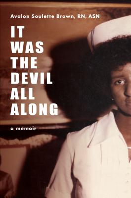 Click for more detail about It Was The Devil All Along by Avalon Soulette Brown