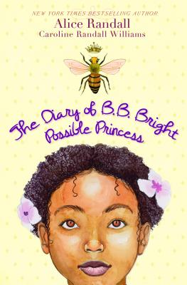 Click for more detail about The Diary Of B. B. Bright, Possible Princess by Alice Randall and Caroline Randall Williams