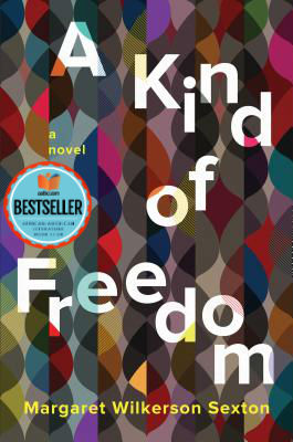 Click for a larger image of A Kind of Freedom: A Novel