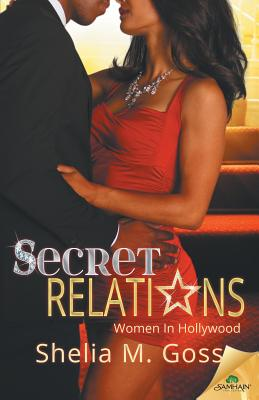 Click for more detail about Secret Relations by Shelia M. Goss