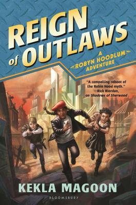 Book Cover Reign of Outlaws (A Robyn Hoodlum Adventure) by Kekla Magoon