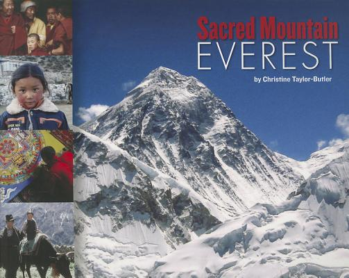 Click for more detail about Sacred Mountain: Everest by Christine Taylor Butler