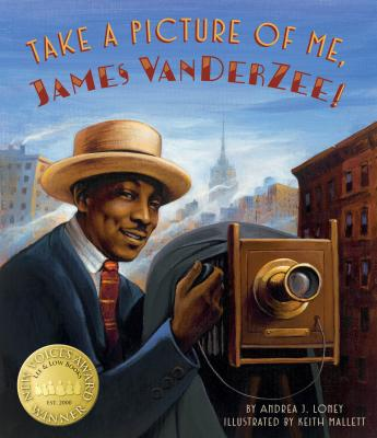 Click for more detail about Take a Picture of Me, James Van Der Zee! by Andrea J. Loney