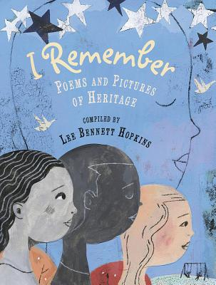 Click for more detail about I Remember: Poems and Pictures of Heritage by Lee Bennett Hopkins