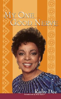 Click for more detail about My One Good Nerve by Ruby Dee