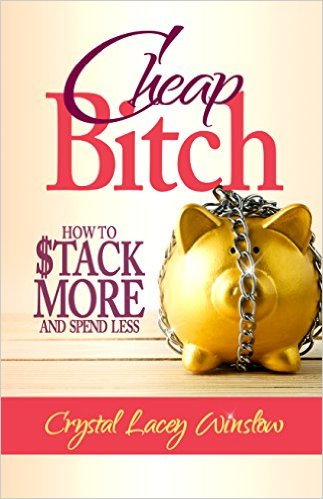 Click for more detail about Cheap Bitch by Crystal Lacey Winslow