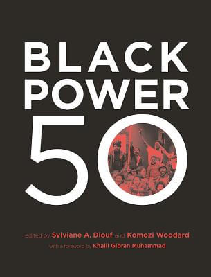 Book Cover Black Power 50 by Sylviane A. Diouf and Komozi Woodward