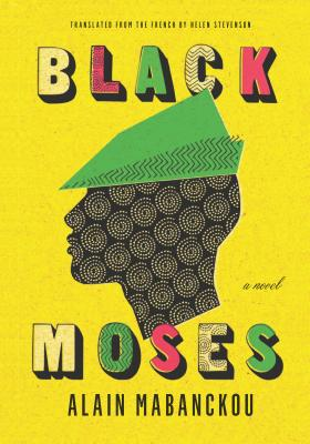 Click for more detail about Black Moses: A Novel by Alain Mabanckou