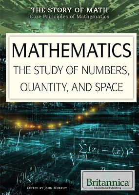 Click for more detail about Mathematics: The Study of Numbers, Quantity, and Space by Tracey Baptiste