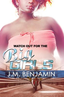 Click for more detail about Watch Out for the Big Girls 3 by J.M. Benjamin
