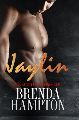 Click for more detail about Jaylin: A Naughty Aftermath: Naughty Series by Brenda M. Hampton
