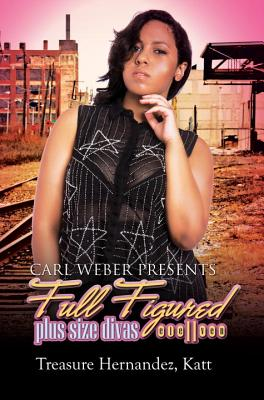 Click for more detail about Full Figured 11: Carl Weber Presents by Treasure Hernandez