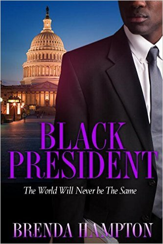 Click for more detail about Black President: The World Will Never Be the Same by Brenda M. Hampton