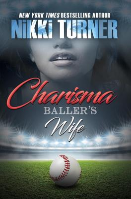 Click for more detail about Charisma: Baller's Wife by Nikki Turner