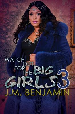 Book Cover Watch Out for the Big Girls 3 by J.M. Benjamin