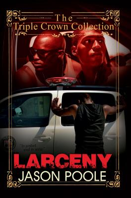 Click for more detail about Larceny: Triple Crown Collection by Jason Poole