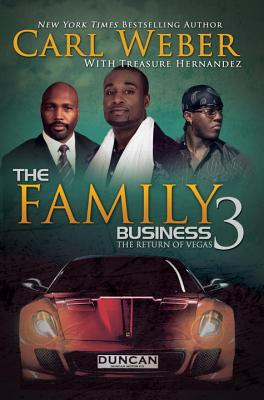 Click for more detail about The Family Business 3: The Return of Vegas by Carl Weber and Treasure Hernandez