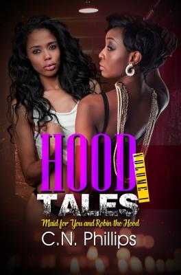 Click for more detail about Hood Tales, Volume 1: Maid for You and Robin the Hood by C. N. Phillips