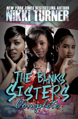 Click for more detail about The Banks Sisters Complete by Nikki Turner