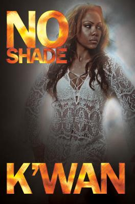 Click for more detail about No Shade by K'wan